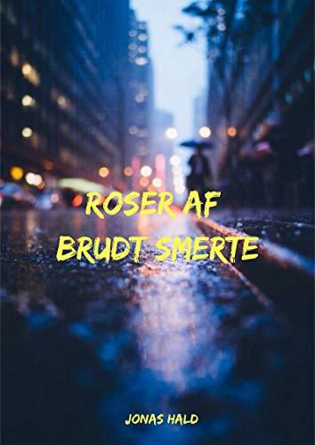 Roser af brudt smerte (Danish Edition)