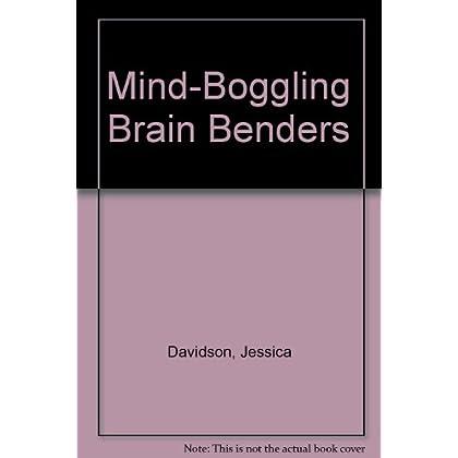 Mind-Boggling Brain Benders