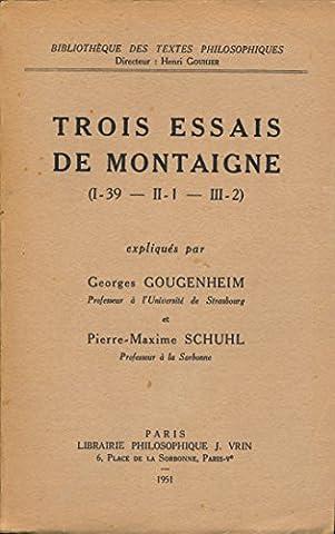Montaigne Essais Livre 1 - Trois essais de Montaigne (I-39 : De