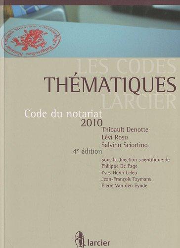 Code du notariat 2010 par Thibault Denotte