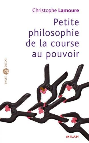 Petite philosophie de la course au pouvoir par Christophe Lamoure