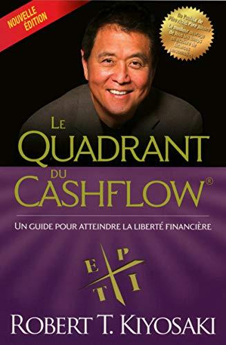 Le quadrant du cashflow (Nouvelle édition ) par Robert t Kiyosaki