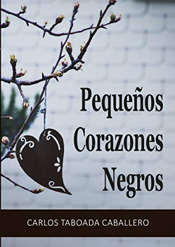 Pequeños corazones negros (Relatos cortos) por Carlos Taboada