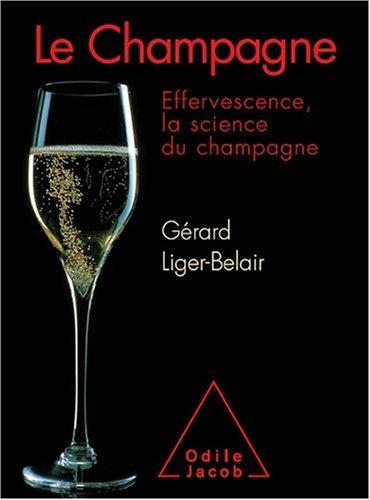 Le Champagne : Effervescence, la science du champagne par Gérard Liger-Belair