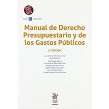 Manual de Derecho Presupuestario y de los Gastos Públicos 3ª Edición 2018 (Manuales Tirant Tributario