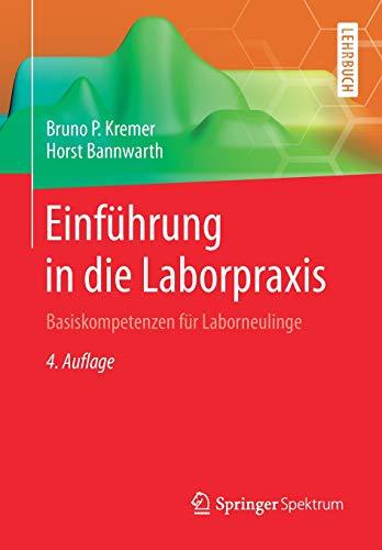 Einführung in die Laborpraxis: Basiskompetenzen für Laborneulinge