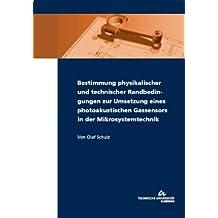 Bestimmung physikalischer und technischer Randbedingungen zur Umsetzung eines photoakustischen Gassensors in der Mikrosystemtechnik