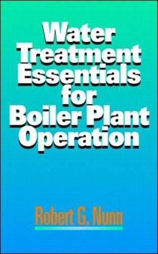Water Treatment Essentials for Boiler Plant Operation -