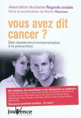 Vous avez dit cancer ? : Des causes environnementales à la prévention par Martin Rieussec