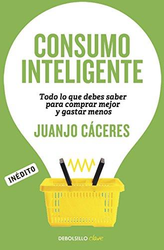 Consumo inteligente: Todo lo que debes saber para comprar mejor y ...