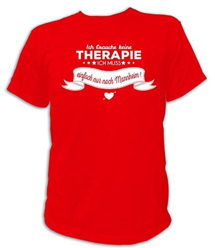 Artdiktat Herren T-Shirt Ich brauche keine Therapie - Ich muss einfach nur nach Mannheim Rot