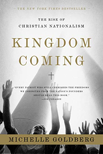 Kingdom Coming: The Rise of Christian Nationalism por Michelle Goldberg