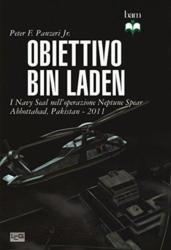 Obiettivo Bin Laden. I Navy Seal nell'operazione Neptune Spear. Abbottabad, Pakistan 2011
