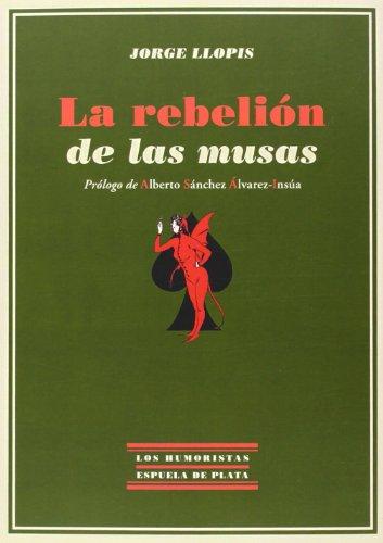 La Rebelión De Las Musas (Los Humoristas) por Jorge Llopis