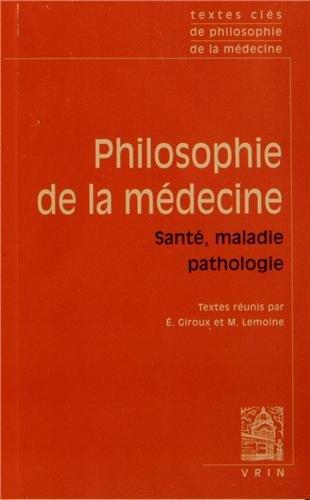 Textes clés de philosophie de la médecine. Vol II: Santé, maladie, pathologie