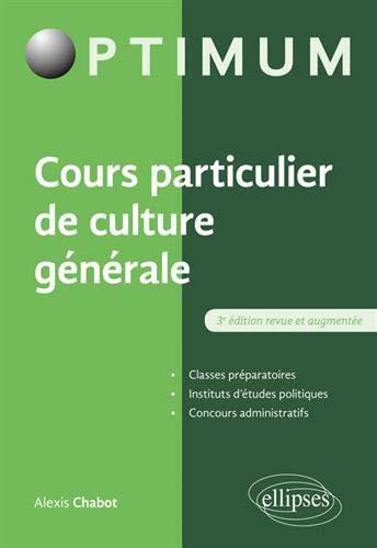Cours particulier de culture générale - 3e édition revue et augmentée par Chabot Alexis