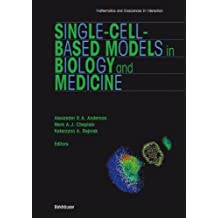 Single-Cell-Based Models in Biology and Medicine (Mathematics and Biosciences in Interaction)