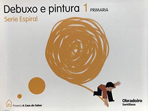 Debuxo E Pintura 1 PriMaría Serie Espiral a Casa Do Saber Gallego Obradoiro por Aa.Vv.