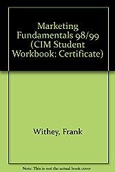 Marketing Fundamentals 98/99 (CIM Student Workbook: Certificate)