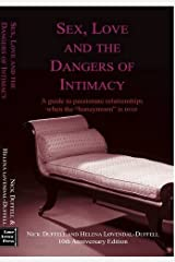"Sex, Love and The Dangers of Intimacy: A Guide to Passionate Relationships When the ""Honeymoon"" is Over. by Duffell, Nick, Lovendal-Duffell, Helena (2012) Paperback Paperback"