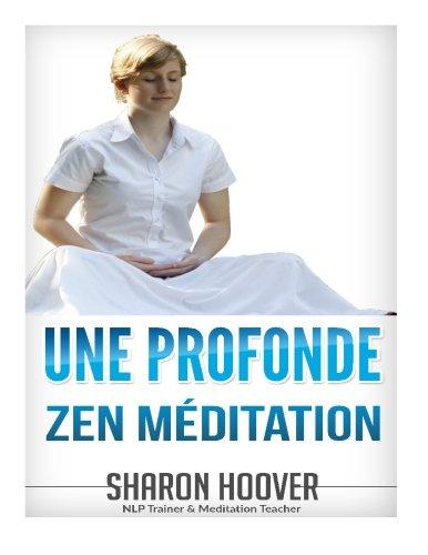 Une Profonde Zen Méditation: Instant profonde méditation, réduction du stress et d'autorégulation Plus profond état de méditation en quelques minutes