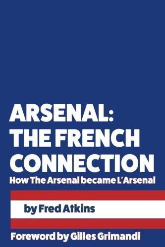 arsenal-the-french-connection-how-the-arsenal-became-larsenal