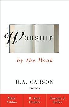 Worship by the Book di [Ashton, Rev. Mark, Hughes, R. Kent, Keller, Timothy]