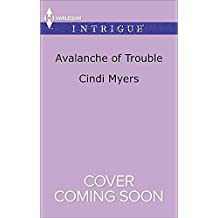 Avalanche of Trouble (Harlequin Intrigue Series, Band 2)