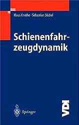 Schienenfahrzeugdynamik (VDI-Buch)