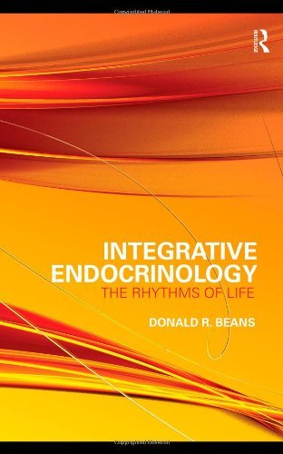 Integrative Endocrinology: The Rhythms of Life by Donald R Beans (2009-11-13)