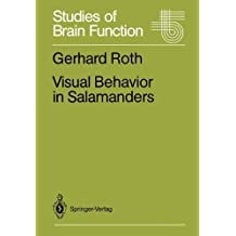 Visual Behavior in Salamanders (Studies of Brain Function) by Gerhard Roth (1987-09-10)
