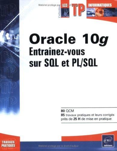Oracle 10g : Entraînez-vous sur SQL et PL/SQL