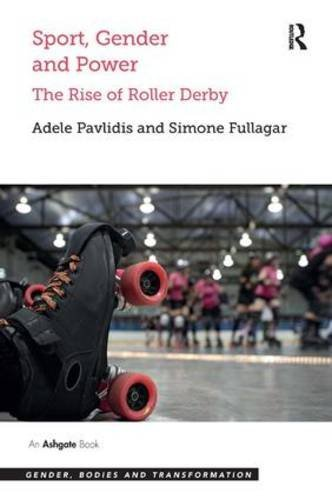 Sport, Gender and Power: The Rise of Roller Derby (Gender, Bodies and Transformation) by Adele Pavlidis (2014-11-20) par Adele Pavlidis;Simone Fullagar
