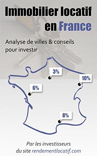 Immobilier locatif en France: Analyse de villes & conseils pour investir