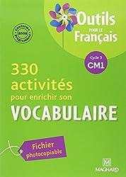 330 activités pour enrichir son vocabulaire CM1 : Fichier photocopiable