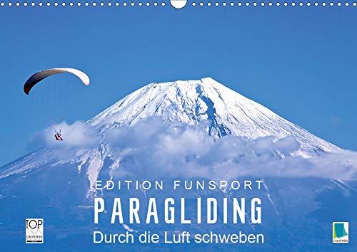 Edition Funsport: Paragliding - Durch die Luft schweben (Wandkalender 2020 DIN A3 quer): Gleitschirmfliegen über Seen, zwischen Felsen und durch ... (Monatskalender, 14 Seiten ) (CALVENDO Sport)