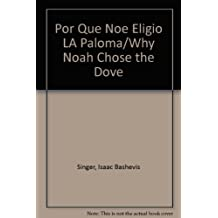 Por Que Noe Eligio LA Paloma/Why Noah Chose the Dove