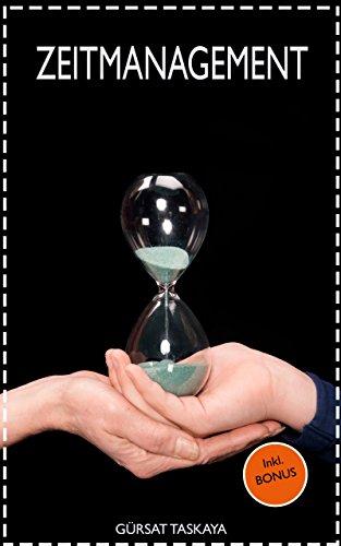Zeitmanagement: Durch die richtige Organisation zu mehr Achtsamkeit, Gelassenheit und Entspannung, Stressabbau, Stress vermeiden (Inkl. Bonus)