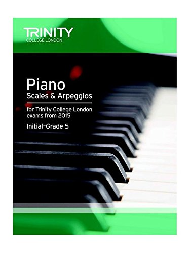 Trinity College London: Piano Scales & Arpeggios From 2015 - Initial-Grade 5 - Partitions