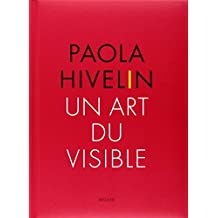 Paola Hivelin : Un art du visible