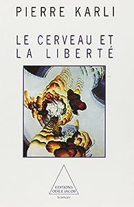 Le cerveau et la liberté par Pierre Karli