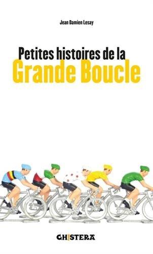Petites histoires de la Grande Boucle par Jean-Damien Lesay