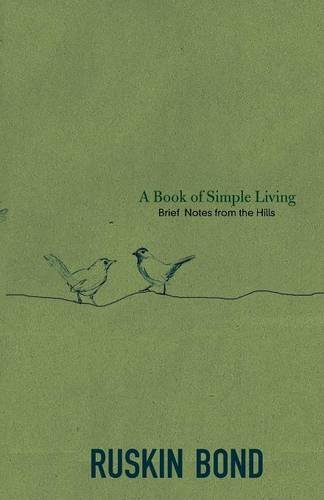 A Book of Simple Living: Brief Notes from the Hills