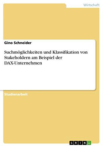 Suchmöglichkeiten und Klassifikation von Stakeholdern am Beispiel der DAX-Unternehmen (Stakeholder Mapping)