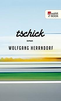 Tschick von [Herrndorf, Wolfgang]