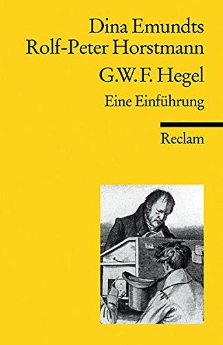 Georg Wilhelm Friedrich Hegel: Eine Einführung (Reclams Universal-Bibliothek, Band 18167)