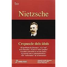 """Nietzsche. Crepúscle dels ídols: """"Crepuscle dels ídols ;El problema de Sócrates ; La """"raó"""" en la filosofía ; Com el """"món vertader"""" va acabar ... de la ... (Història de la Filosofia) - 9788496976467"""