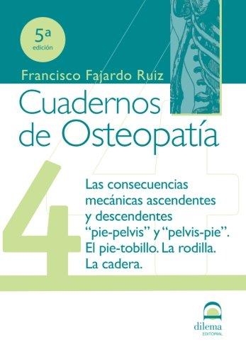 Cuadernos de Osteopatía 4: Las consecuencias mecánicas ascendentes y descendentes