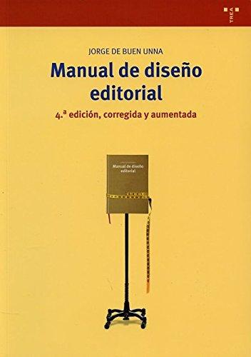 Manual de diseño editorial (4ª edición, corregida y aumentada) (Biblioteconomía y Administración cultural) por Jorge de Buen Unna