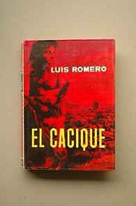 El cacique par Luis Romero